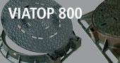 VIATOP 800 - Schachtabdeckung